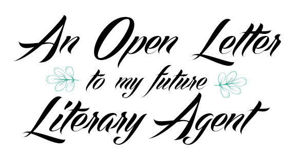 An Open Letter to my Future Literary Agent